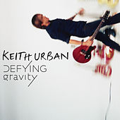 Play & Download Defying Gravity by Keith Urban | Napster