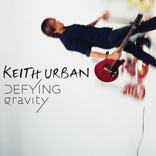 Defying Gravity by Keith Urban