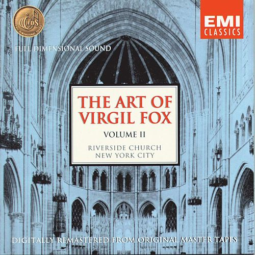 Play & Download The Art Of Virgil Fox - Volume II by Virgil Fox | Napster