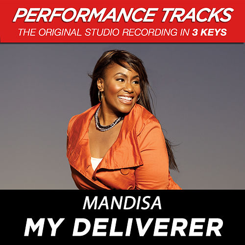 Play & Download My Deliverer (Premiere Performance Plus Track) by Mandisa | Napster