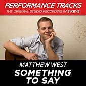 Something To Say (Premiere Performance Plus Track) by Matthew West