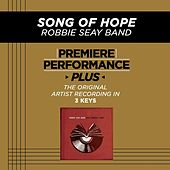 Play & Download Song Of Hope (Premiere Performance Plus Track) by Robbie Seay Band | Napster