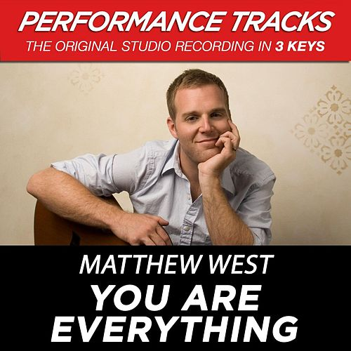 Play & Download You Are Everything (Premiere Performance Plus Track) by Matthew West | Napster