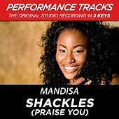 Play & Download Shackles (Praise You) (Premiere Performance Plus Track) by Mandisa | Napster