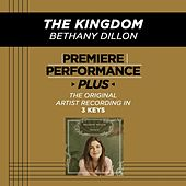 Play & Download The Kingdom (Premiere Performance Plus Track) by Bethany Dillon | Napster