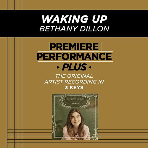 Play & Download Waking Up (Premiere Performance Plus Track) by Bethany Dillon | Napster