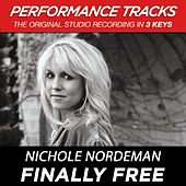Play & Download Finally Free (Premiere Performance Plus Track) by Nichole Nordeman | Napster