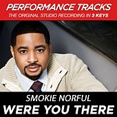 Were You There (Premiere Performance Plus Track) by Smokie Norful