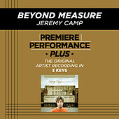 Beyond Measure (Premiere Performance Plus Track) by Jeremy Camp
