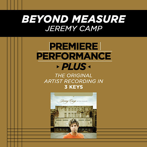 Play & Download Beyond Measure (Premiere Performance Plus Track) by Jeremy Camp | Napster