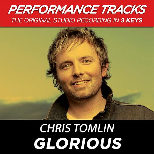 Play & Download Glorious (Premiere Performance Plus Track) by Chris Tomlin | Napster