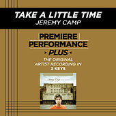Take A Little Time (Premiere Performance Plus Track) by Jeremy Camp