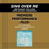 Play & Download Sing Over Me (Premiere Performance Plus Track) by Bethany Dillon | Napster