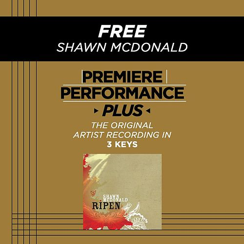 Free (Premiere Performance Plus Track) by Shawn McDonald
