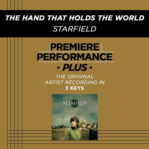 Play & Download The Hand That Holds The World (Premiere Performance Plus Track) by Starfield | Napster
