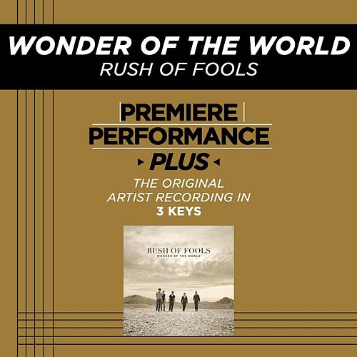 Wonder Of The World (Premiere Performance Plus Track) by Rush Of Fools