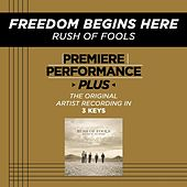 Play & Download Freedom Begins Here (Premiere Performance Plus Track) by Rush Of Fools | Napster