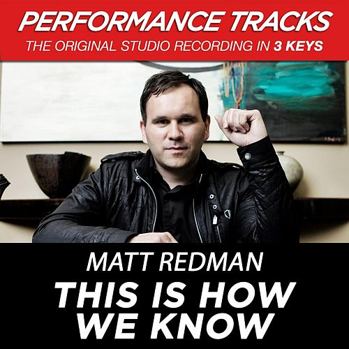 This Is How We Know (Premiere Performance Plus Track) by Matt Redman