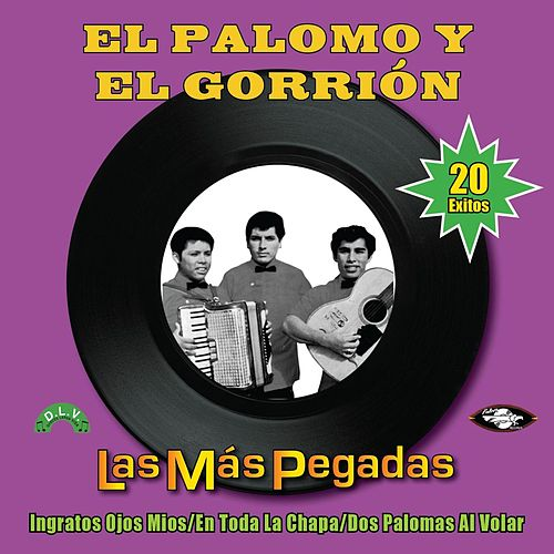 Play & Download Las Más Pegadas by El Palomo Y El Gorrion | Napster