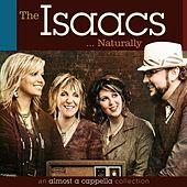 Play & Download The Isaacs Naturally: an almost a cappella collection by The Isaacs | Napster