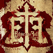 Play & Download Bloodline by Echoes The Fall | Napster