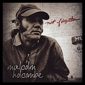 Play & Download Not Forgotten by Malcolm Holcombe | Napster