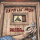Play & Download Gamblin House by Malcolm Holcombe | Napster