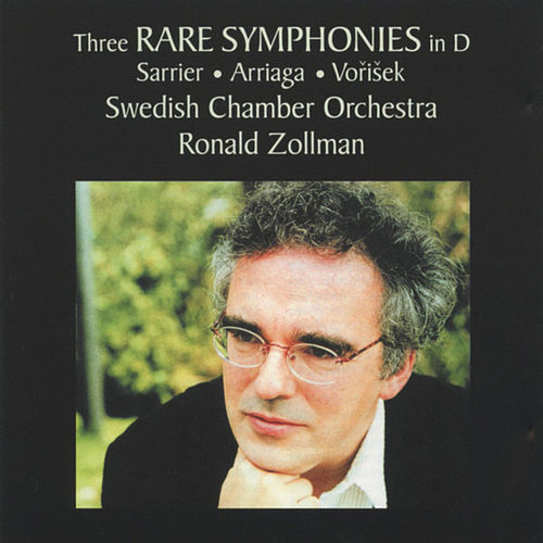 Play & Download Three Rare Symphonies In D: Sarrier, Arriaga, Vorisek by Swedish Chamber Orchestra | Napster