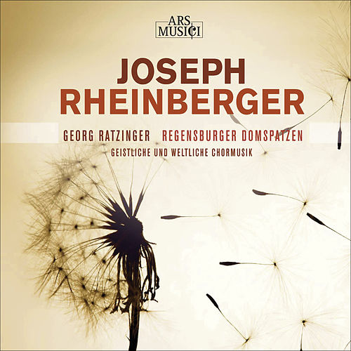 RHEINBERGER, J.G.: Choral Music (Regensburg Cathedral Choir, Ratzinger) by Various Artists