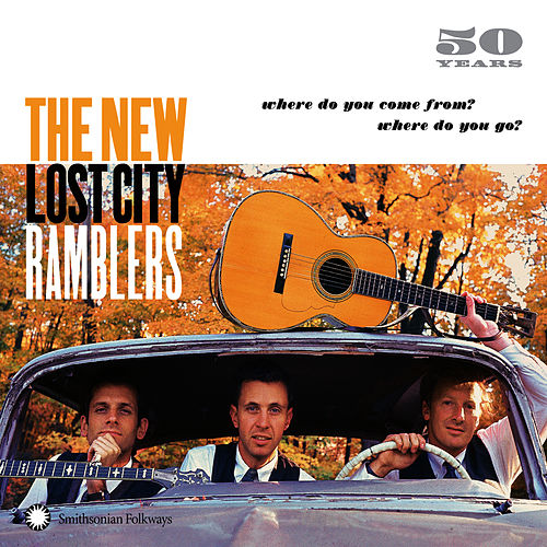Play & Download 50 Years: Where Do You Come From? Where Do You Go? by The New Lost City Ramblers | Napster