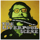 Play & Download The Amazing Adventures of The Liverpool Scene by Liverpool Scene | Napster