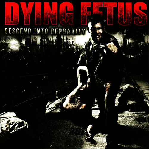 Play & Download Descend Into Depravity by Dying Fetus | Napster