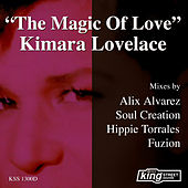 Play & Download The Magic of Love by Kimara Lovelace | Napster