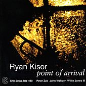 Point Of Arrival by Ryan Kisor