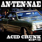 Acid Crunk EP 5 by AN-TEN-NAE