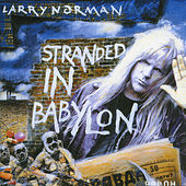 Play & Download Stranded In Babylon by Larry Norman | Napster
