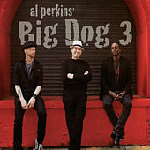 Al Perkins' Big Dog 3 by Al Perkins