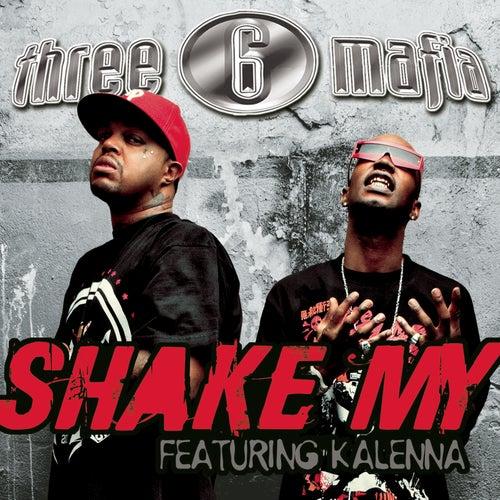 Shake My by Three 6 Mafia