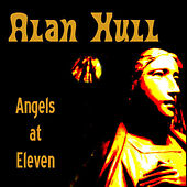 Angels at Eleven by Alan Hull