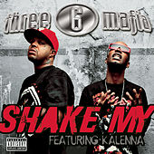 Play & Download Shake My by Three 6 Mafia | Napster