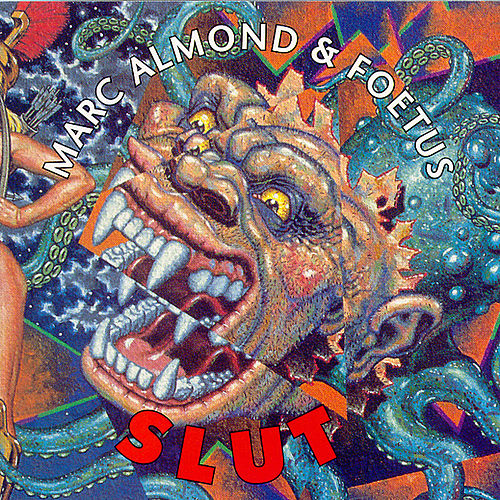 Play & Download Slut by Marc Almond and Foetus | Napster