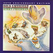 Play & Download Sold American: 30th Anniversary Edition by Kinky Friedman | Napster