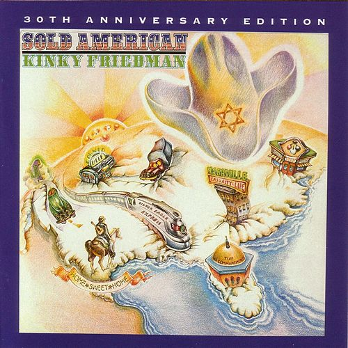 Sold American: 30th Anniversary Edition by Kinky Friedman