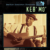 Martin Scorsese Presents The Blues: Keb' Mo' by Keb' Mo'