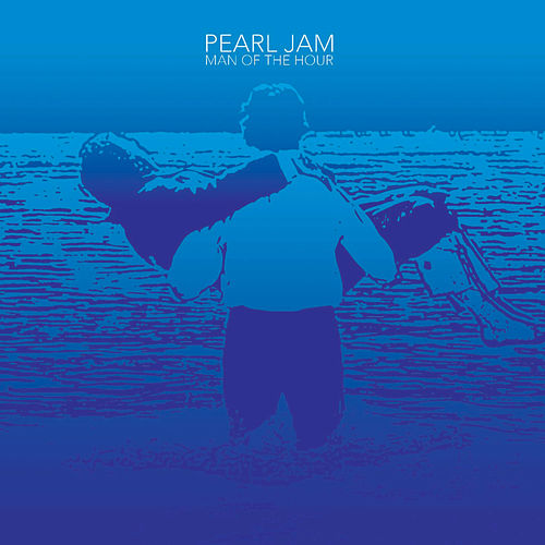 Play & Download Man Of The Hour by Pearl Jam | Napster