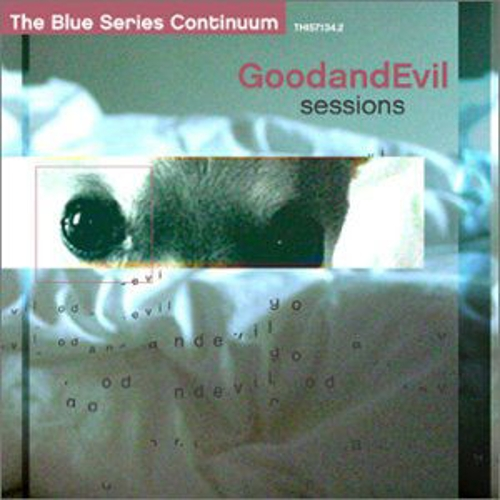 Play & Download The Good & Evil Sessions by The Blue Series Continuum | Napster