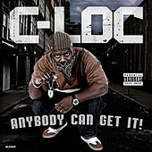 Play & Download Anybody Can Get It! by C-Loc | Napster