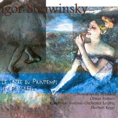 STRAVINSKY, I.: Rite of Spring (The) / Jeu de cartes (Dresden Staatskapelle, Leipzig Radio Symphony, Suitner, Kegel) by Various Artists