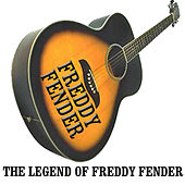 Play & Download The Legend of Freddy Fender by Freddy Fender | Napster