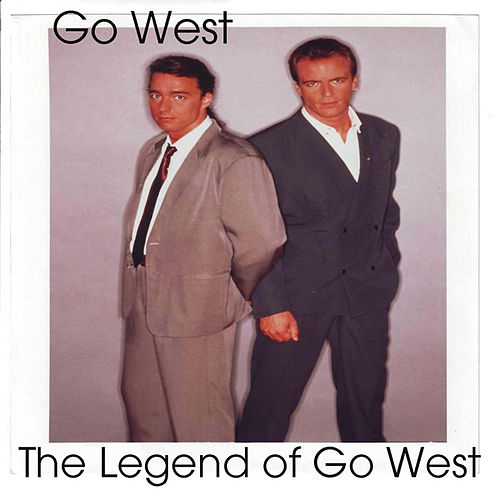 The Legend of Go West by Go West